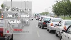 Trafik Sigortası Geri Ödemesi Nasıl Alınır?
