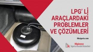 LPG' li Araçlardaki Problemler ve Çözümleri