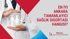 En İyi Ankara Tamamlayıcı Sağlık Sigortası Hangisi?