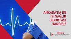 Ankara'da En İyi Sağlık Sigortası Hangisi?