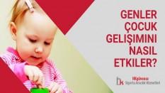 Genler Çocuk Gelişimini Nasıl Etkiler?