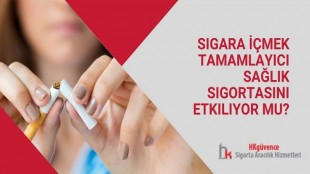 Sigara İçmek Tamamlayıcı Sağlık Sigortasını Etkiliyor mu?