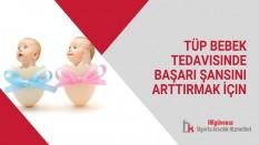 Tüp Bebek Tedavisinde Başarı Şansını Arttırmak İçin