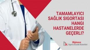 Tamamlayıcı Sağlık Sigortası Hangi Hastanelerde Geçerli?