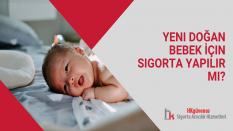 Yeni Doğan Bebek İçin Sigorta Yapılır mı?