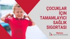 Çocuklar İçin Tamamlayıcı Sağlık Sigortası