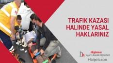 Trafik Kazası Halinde Yasal Haklarınız