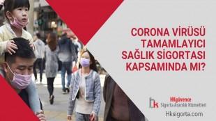 Corona Virüsü Tamamlayıcı Sağlık Sigortası Kapsamında mı?