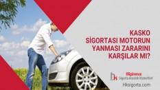 Kasko Sigortası Motorun Yanması Zararını Karşılar mı?