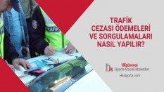 Trafik Cezası Ödemeleri ve Sorgulamaları Nasıl Yapılır?