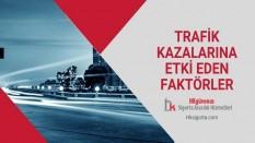 Trafik Kazalarına Etki Eden Faktörler
