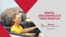 İkinci El Araç Kontrolü ve Trafik Sigortası
