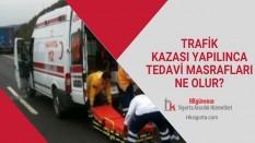 Trafik Kazası Yapılınca Tedavi Masrafları Ne Olur?