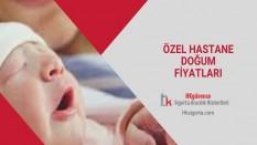 Özel Hastane Doğum Fiyatları