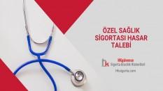 Özel Sağlık Sigortası Hasar Talebi
