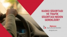 Kasko Sigortası ve Trafik Sigortası Neden Gereklidir?