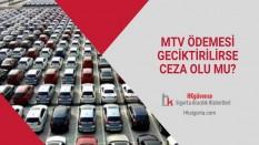 MTV Ödemesi Geciktirilirse Ceza Olur mu?