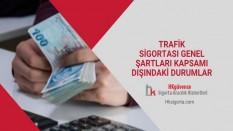 Trafik Sigortası Genel Şartları Kapsamı Dışındaki Durumlar