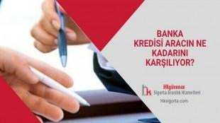 Banka Kredisi Aracın Ne Kadarını Karşılıyor?