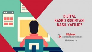 Dijital Kasko Sigortası Nasıl Yapılır?
