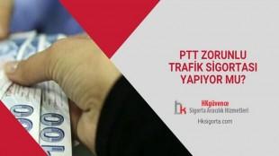 PTT Zorunlu Trafik Sigortası Yapıyor mu?