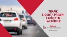 Trafik Sigorta Primini Etkileyen Faktörler