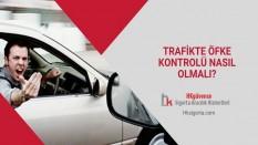 Trafikte Öfke Kontrolü Nasıl Olmalı?