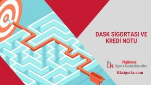 DASK sigortası ve Kredi Notu