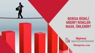 Borsa Riskli midir? Riskler Nasıl Önlenir?