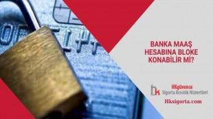 Banka Maaş Hesabına Bloke Konabilir mi?