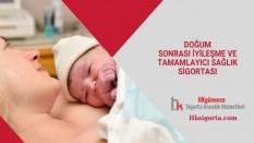 Doğum Sonrası İyileşme ve Tamamlayıcı Sağlık Sigortası