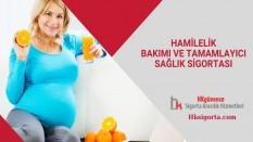 Hamilelik Bakımı ve Tamamlayıcı Sağlık Sigortası