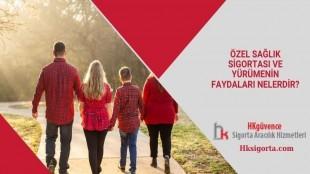 Özel Sağlık Sigortası ve Yürümenin Faydaları Nelerdir?