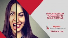 Bipolar Bozukluk ve Tamamlayıcı Sağlık Sigortası