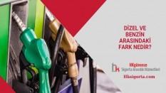 Dizel ve Benzin Arasındaki Fark Nedir?