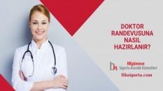 Doktor Randevusuna Nasıl Hazırlanır?