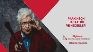 Parkinson Hastalığı ve Nedenleri