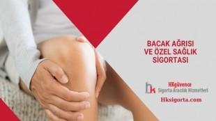 Bacak Ağrısı ve Özel Sağlık Sigortası