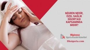 Migren Özel Sağlık Sigortası Kapsamında mı?