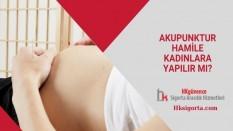 Akupunktur Hamile Kadınlara Yapılır mı?