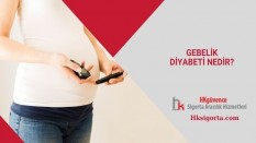 Gebelik Diyabeti Nedir?