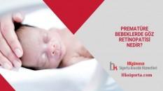 Prematüre Bebeklerde Göz Retinopatisi Nedir?
