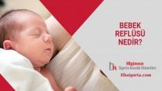 Bebek Reflüsü Nedir?