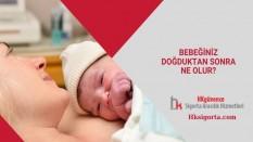 Bebeğiniz Doğduktan Sonra Ne Olur?
