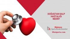 Doğuştan Kalp Hastalığı Nedir?
