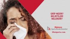 Grip Nedir? Belirtileri Nelerdir?