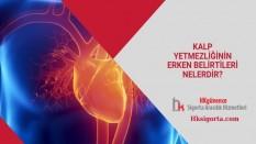 Kalp Yetmezliğinin Erken Belirtileri Nelerdir?
