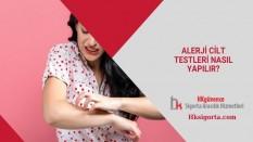 Alerji Cilt Testleri Nasıl Yapılır?