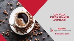 Çok Fazla Kafein Almanın Zararları