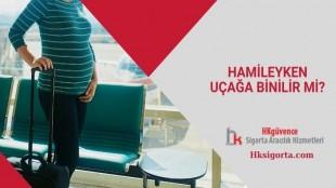 Hamileyken Uçağa Binilir mi?